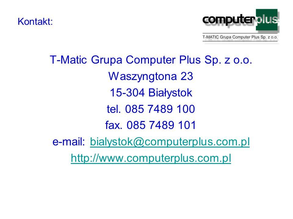 Kontakt: T-Matic Grupa Computer Plus Sp. z o.o. Waszyngtona 23 15-304 Białystok tel.