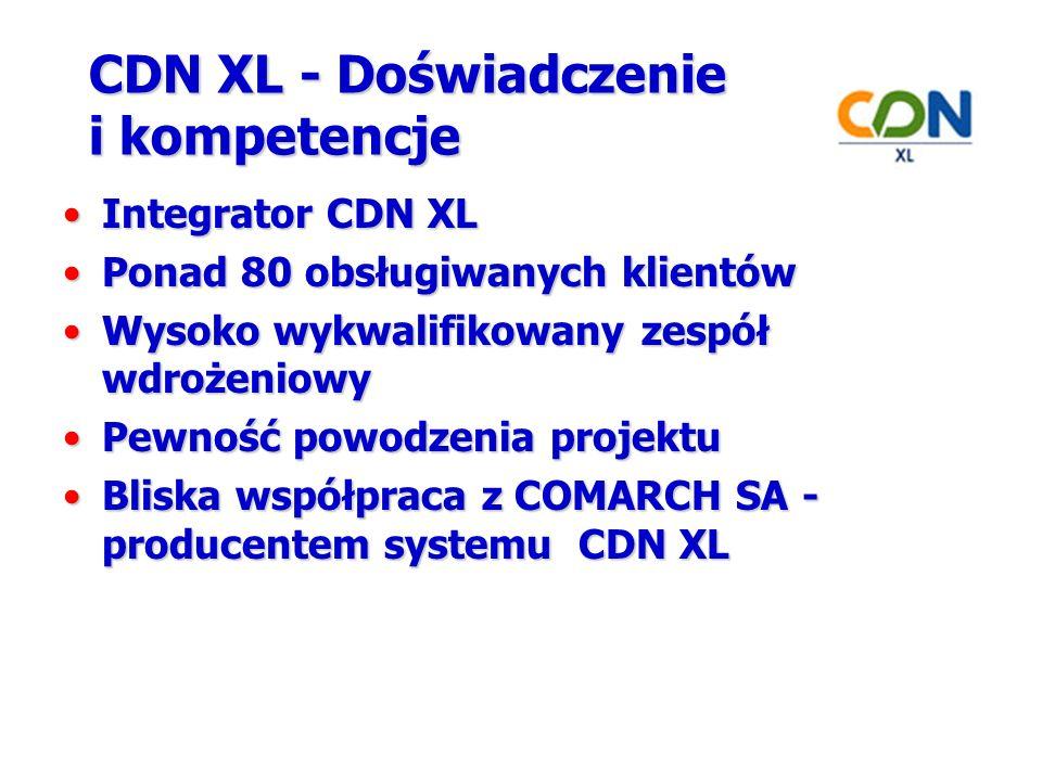 CDN XL - Doświadczenie i kompetencje Integrator CDN XLIntegrator CDN XL Ponad 80 obsługiwanych klientówPonad 80 obsługiwanych klientów Wysoko wykwalifikowany zespół wdrożeniowyWysoko wykwalifikowany zespół wdrożeniowy Pewność powodzenia projektuPewność powodzenia projektu Bliska współpraca z COMARCH SA - producentem systemu CDN XLBliska współpraca z COMARCH SA - producentem systemu CDN XL