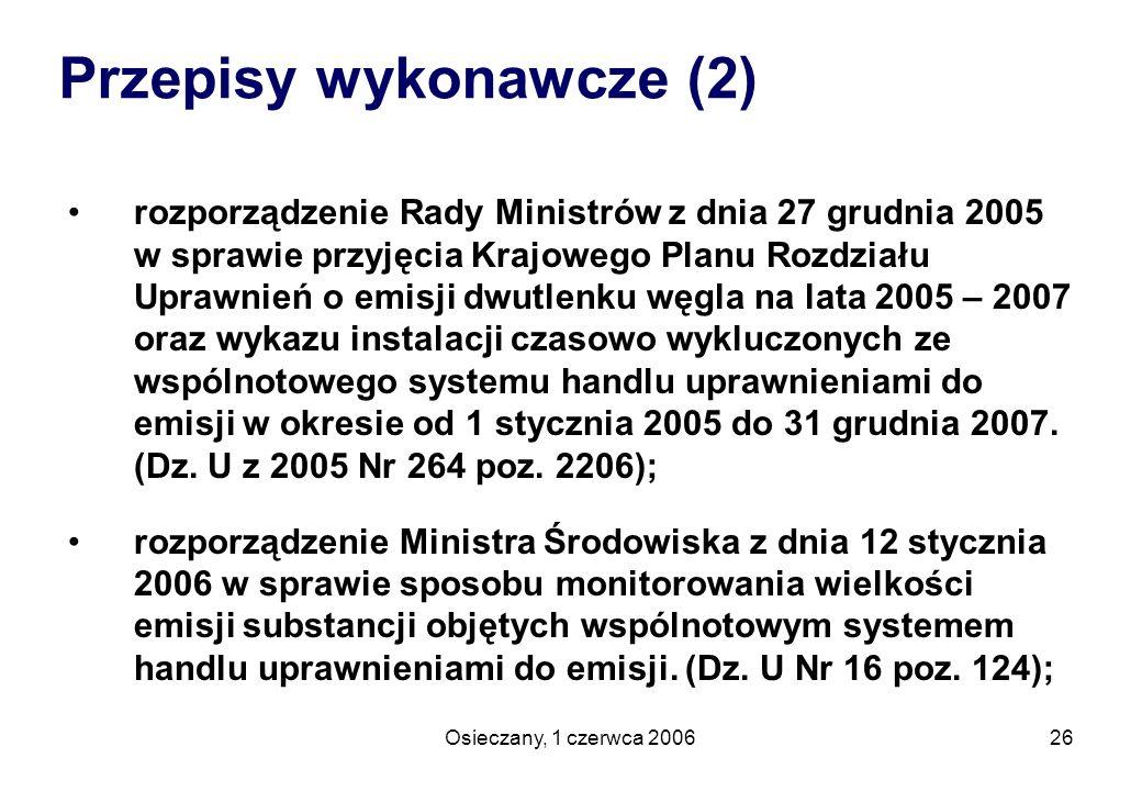 Osieczany, 1 czerwca 200626 rozporządzenie Rady Ministrów z dnia 27 grudnia 2005 w sprawie przyjęcia Krajowego Planu Rozdziału Uprawnień o emisji dwut