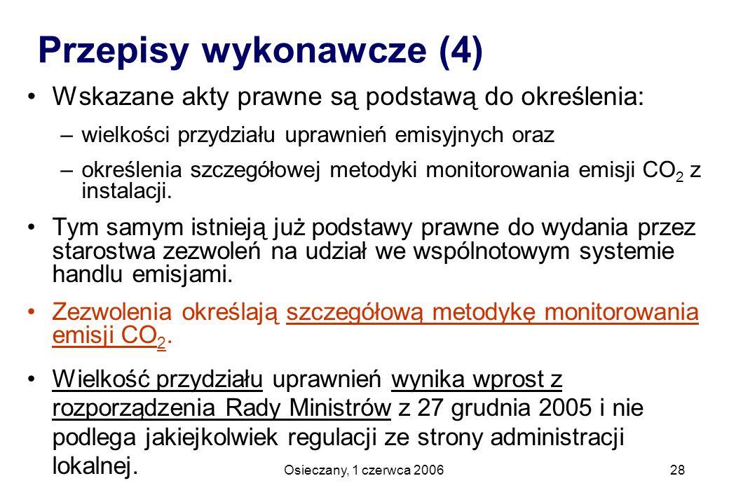 Osieczany, 1 czerwca 200628 Wskazane akty prawne są podstawą do określenia: –wielkości przydziału uprawnień emisyjnych oraz –określenia szczegółowej m