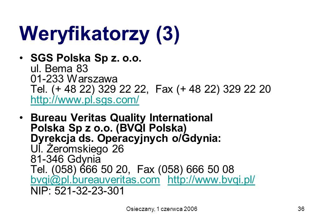 Osieczany, 1 czerwca 200636 SGS Polska Sp z. o.o. ul. Bema 83 01-233 Warszawa Tel. (+ 48 22) 329 22 22, Fax (+ 48 22) 329 22 20 http://www.pl.sgs.com/