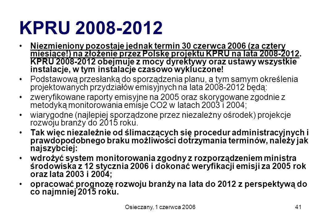 Osieczany, 1 czerwca 200641 KPRU 2008-2012 Niezmieniony pozostaje jednak termin 30 czerwca 2006 (za cztery miesiące!) na złożenie przez Polskę projekt