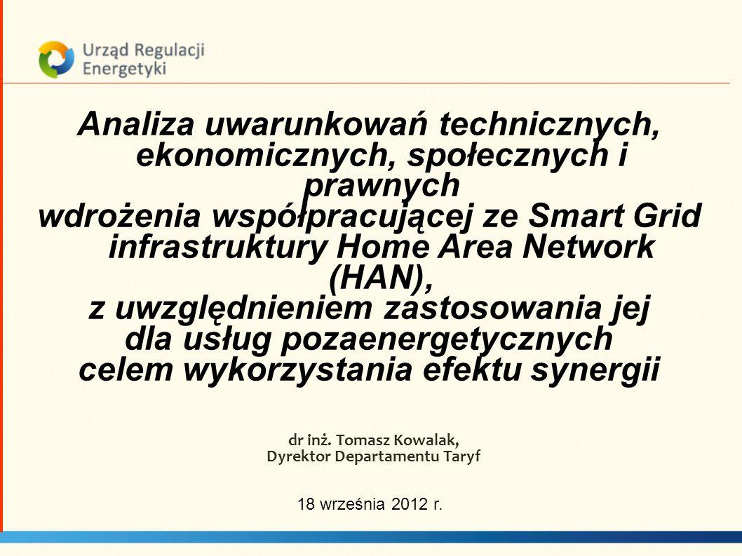 dr inż. Tomasz Kowalak, Dyrektor Departamentu Taryf 18 września 2012 r. Analiza uwarunkowań technicznych, ekonomicznych, społecznych i prawnych wdroże