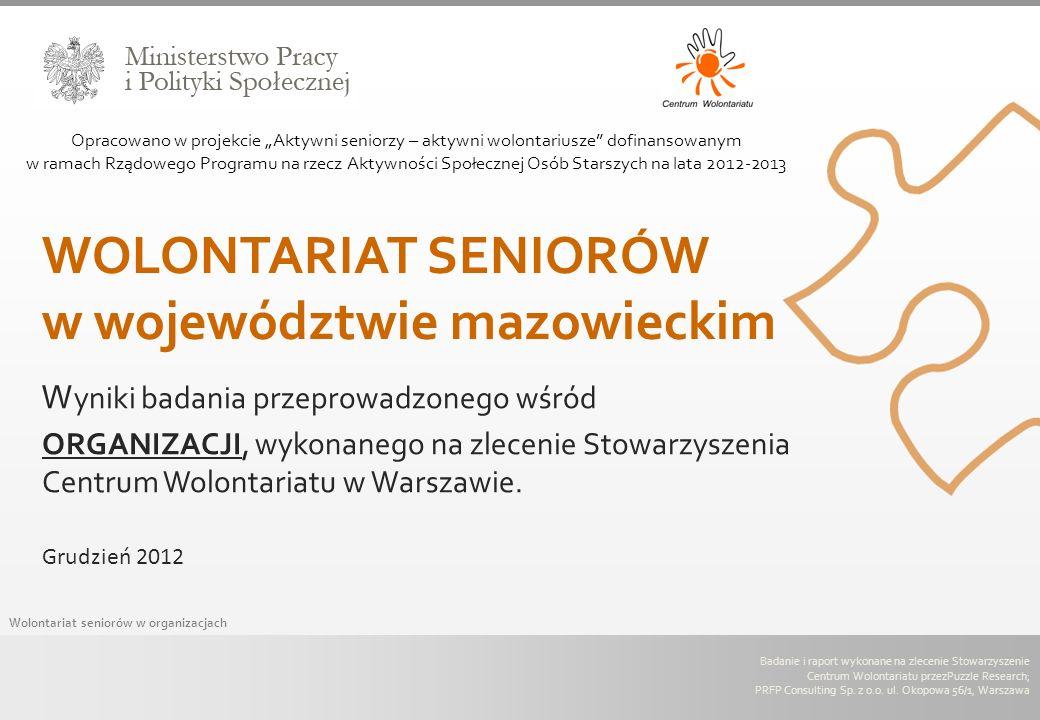 Wolontariat seniorów w organizacjach Badanie i raport wykonane na zlecenie Stowarzyszenie Centrum Wolontariatu przezPuzzle Research; PRFP Consulting S
