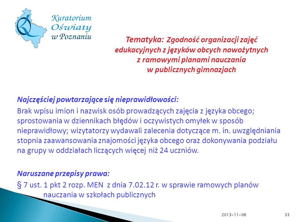 2013-11-06 Najczęściej powtarzające się nieprawidłowości: Brak wpisu imion i nazwisk osób prowadzących zajęcia z języka obcego; sprostowania w dzienni