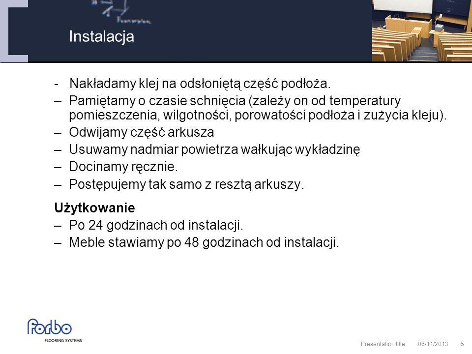 06/11/2013 Presentation title5 - Nakładamy klej na odsłoniętą część podłoża.