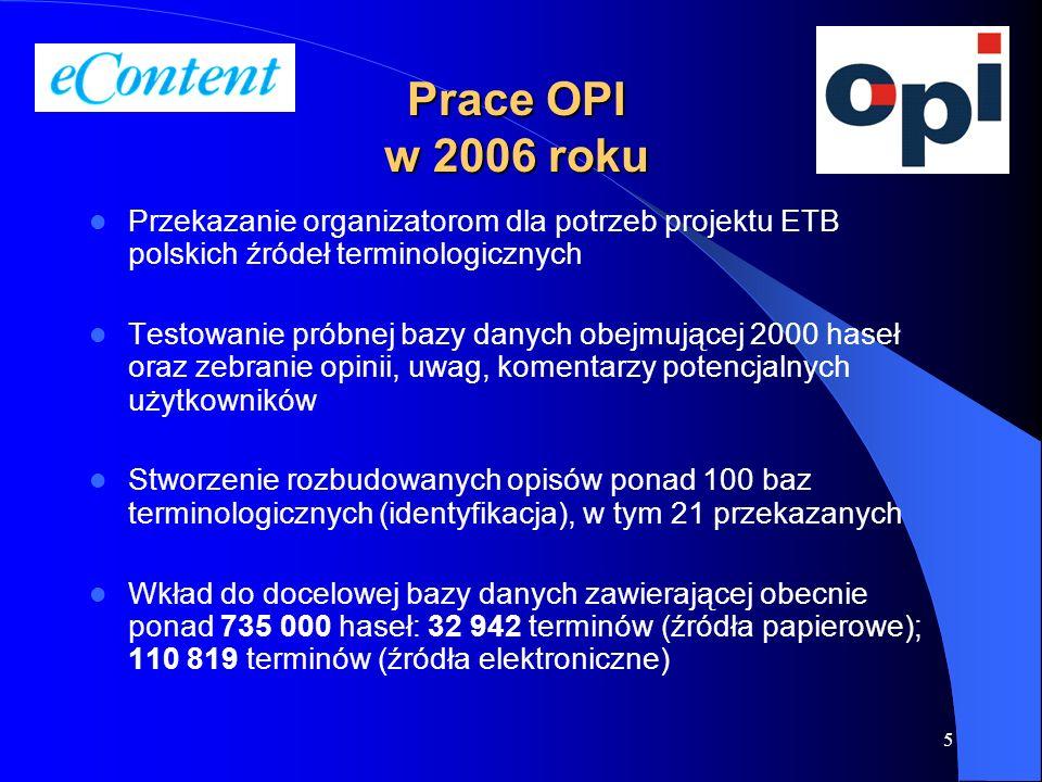 5 Przekazanie organizatorom dla potrzeb projektu ETB polskich źródeł terminologicznych Testowanie próbnej bazy danych obejmującej 2000 haseł oraz zebr
