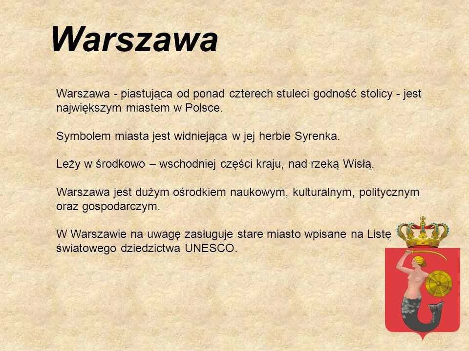 Warszawa - piastująca od ponad czterech stuleci godność stolicy - jest największym miastem w Polsce. Symbolem miasta jest widniejąca w jej herbie Syre