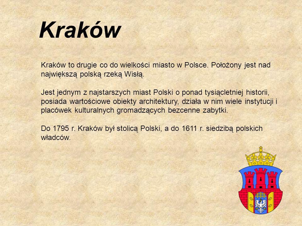 Kraków Kraków to drugie co do wielkości miasto w Polsce. Położony jest nad największą polską rzeką Wisłą. Jest jednym z najstarszych miast Polski o po