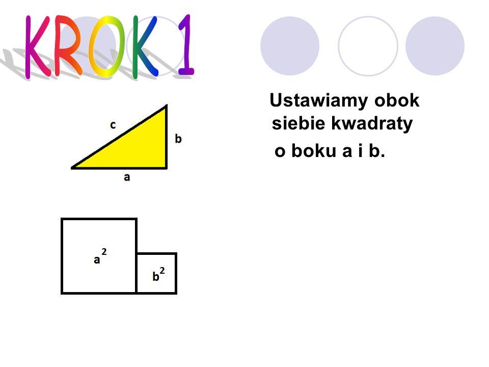 Ustawiamy obok siebie kwadraty o boku a i b.