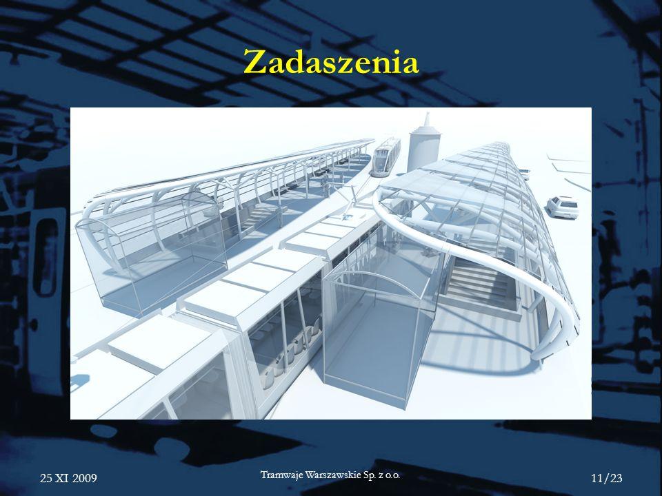 25 XI 2009 Tramwaje Warszawskie Sp. z o.o. 11/23 Zadaszenia