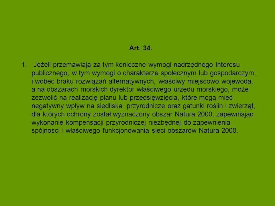 Art. 34. 1. Jeżeli przemawiają za tym konieczne wymogi nadrzędnego interesu publicznego, w tym wymogi o charakterze społecznym lub gospodarczym, i wob