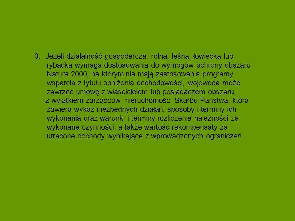 3.Jeżeli działalność gospodarcza, rolna, leśna, łowiecka lub rybacka wymaga dostosowania do wymogów ochrony obszaru Natura 2000, na którym nie mają za