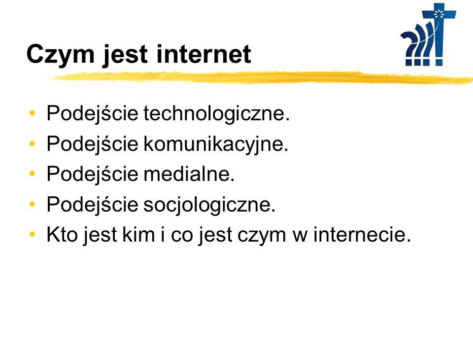 Czym jest internet: Podejście technologiczne Odpowiedź inżyniera: Internet to zespół urządzeń sieciowych (routerów, przełączników, łącz i traktów) łączących lokalne sieci komputerowe, serwery świadczące usługi sieciowe oraz stacje robocze i komputery osobiste w sposób pozwalający im wymieniać informacje poprzez uniwersalne protokoły komunikacyjne.