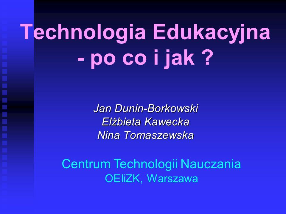 Technologia Edukacyjna - po co i jak .