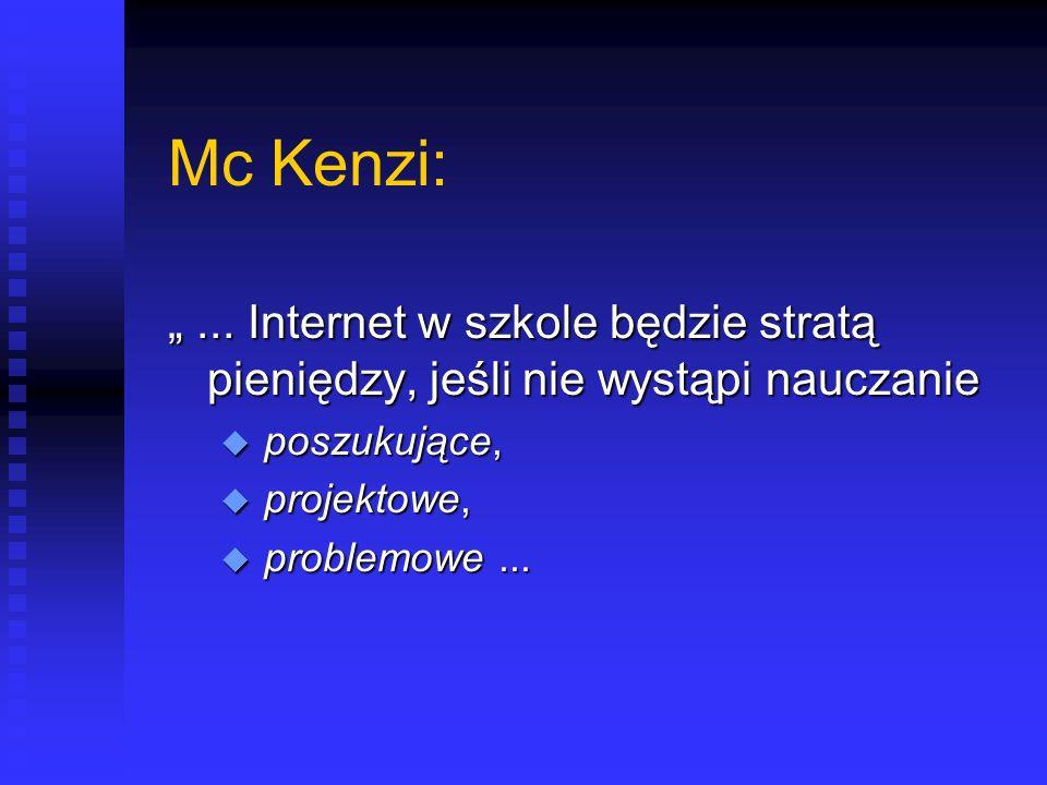 Mc Kenzi:...Internet w szkole będzie stratą pieniędzy, jeśli nie wystąpi nauczanie...