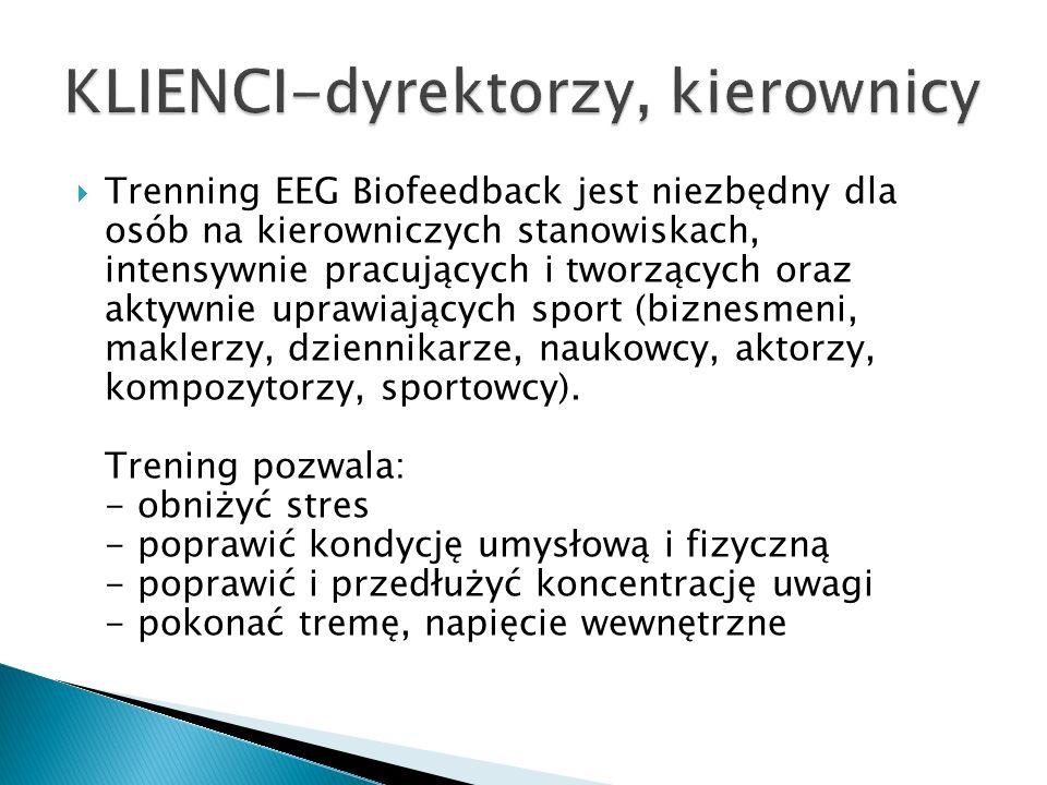 Trenning EEG Biofeedback jest niezbędny dla osób na kierowniczych stanowiskach, intensywnie pracujących i tworzących oraz aktywnie uprawiających sport