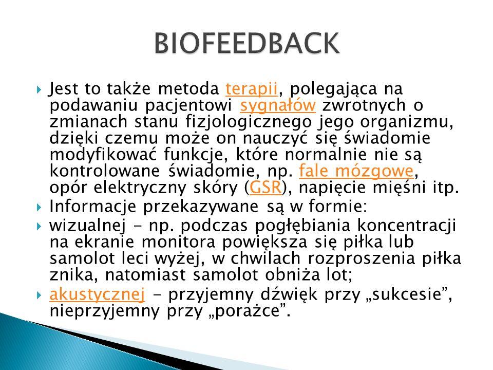 Biofeedback jest alternatywną formą terapii w stosunku do farmakoterapii.
