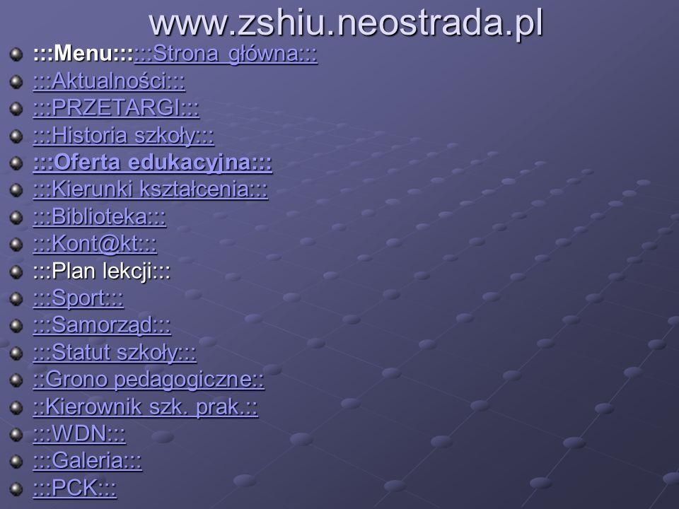www.zshiu.neostrada.pl :::Menu::::::Strona główna::: :::Strona główna::::::Strona główna::: :::Aktualności::: :::PRZETARGI::: :::Historia szkoły::: ::