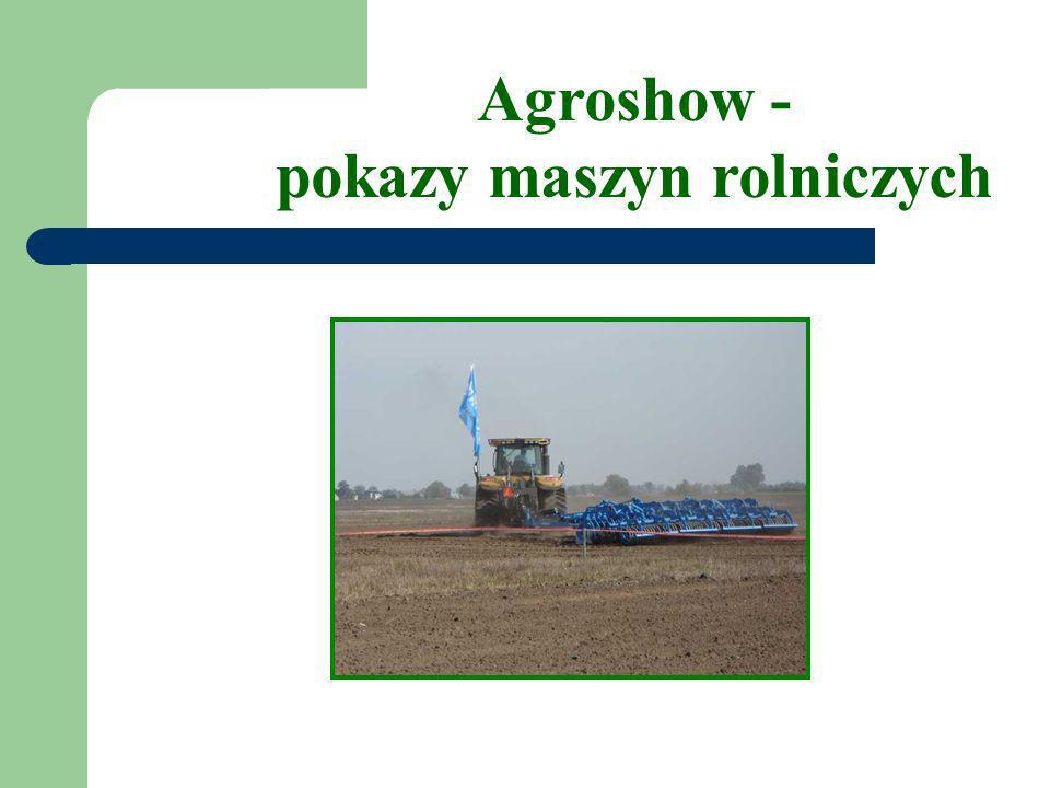 Agroshow - pokazy maszyn rolniczych