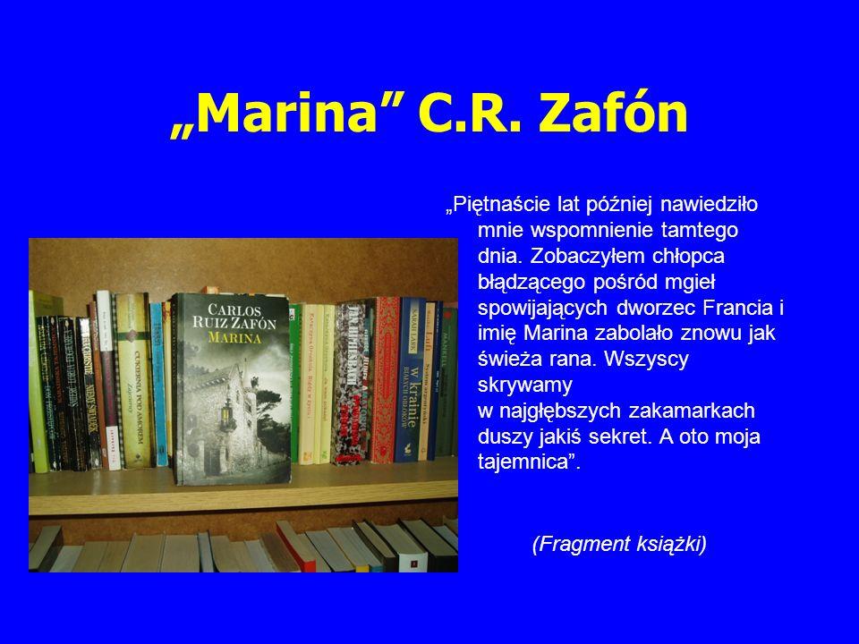 Marina C.R. Zafón Piętnaście lat później nawiedziło mnie wspomnienie tamtego dnia. Zobaczyłem chłopca błądzącego pośród mgieł spowijających dworzec Fr