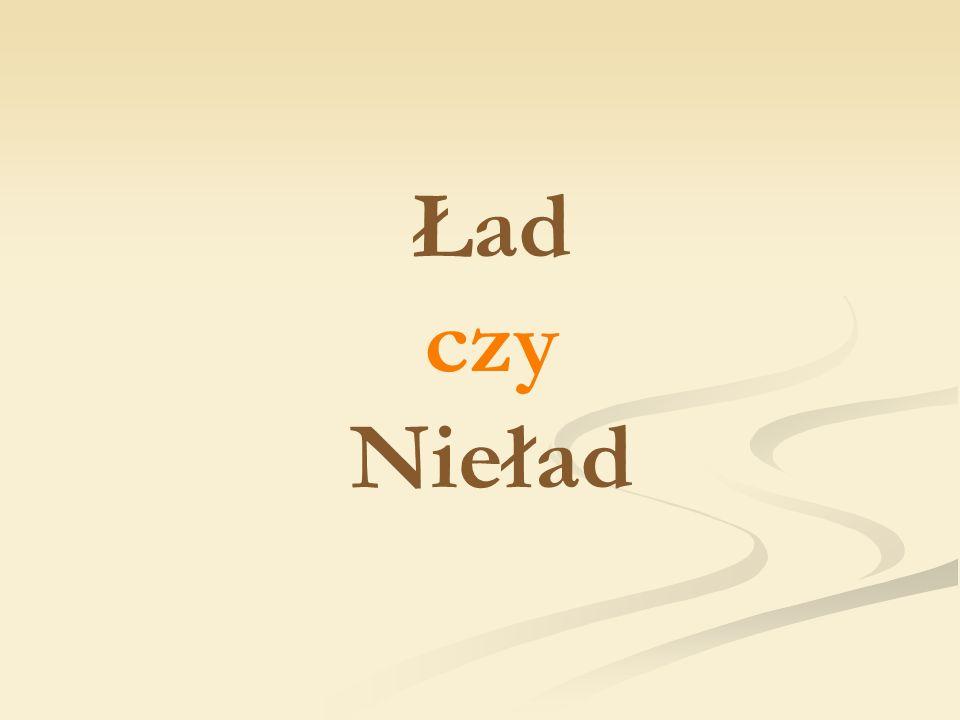 Ład czy Nieład