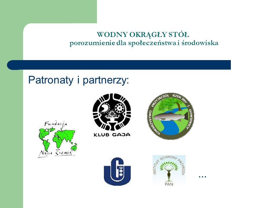 WODNY OKRĄGŁY STÓŁ porozumienie dla społeczeństwa i środowiska Patronaty i partnerzy:...