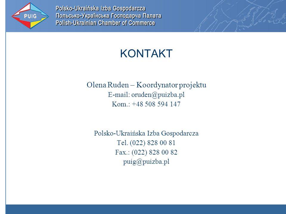 KONTAKT Olena Ruden – Koordynator projektu E-mail: oruden@puizba.pl Kom.: +48 508 594 147 Polsko-Ukraińska Izba Gospodarcza Tel.