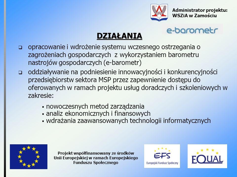Administrator projektu: WSZiA w Zamościu Projekt współfinansowany ze środków Unii Europejskiej w ramach Europejskiego Funduszu Społecznego DZIAŁANIA o