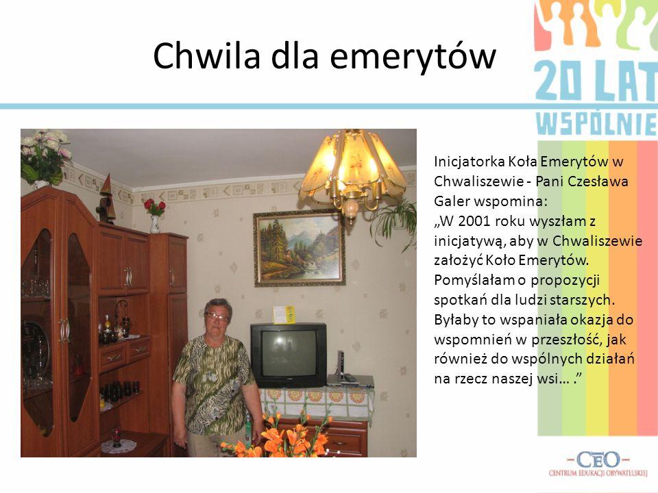 Chwila dla emerytów Inicjatorka Koła Emerytów w Chwaliszewie - Pani Czesława Galer wspomina: W 2001 roku wyszłam z inicjatywą, aby w Chwaliszewie zało