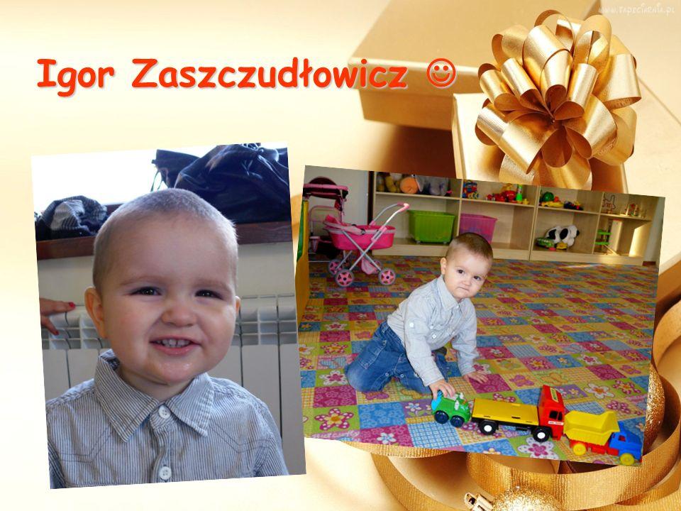 Igor Zaszczudłowicz Igor Zaszczudłowicz