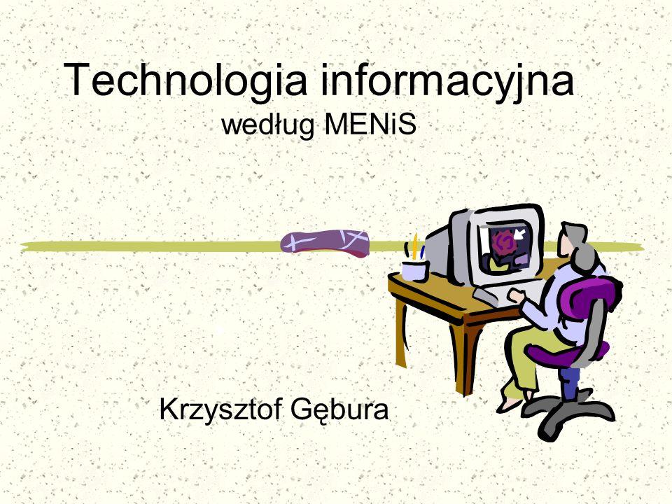 Technologia informacyjna według MENiS Krzysztof Gębura