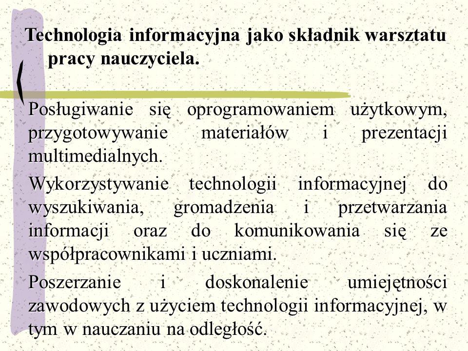 Posługiwanie się oprogramowaniem użytkowym, przygotowywanie materiałów i prezentacji multimedialnych. Wykorzystywanie technologii informacyjnej do wys