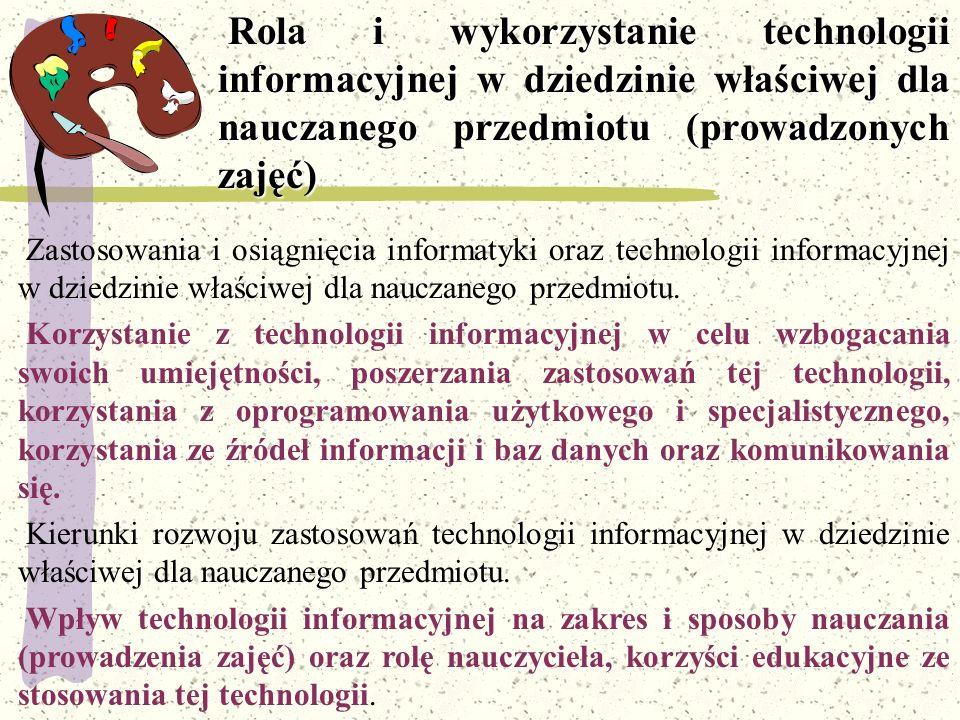 Zastosowania i osiągnięcia informatyki oraz technologii informacyjnej w dziedzinie właściwej dla nauczanego przedmiotu. Korzystanie z technologii info