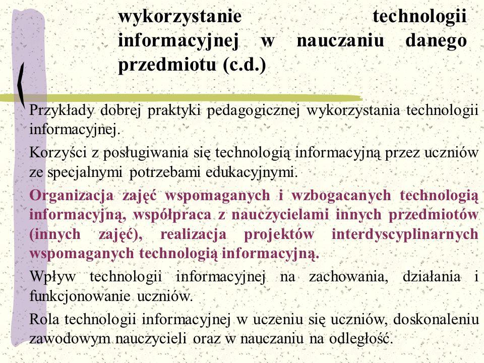 Przykłady dobrej praktyki pedagogicznej wykorzystania technologii informacyjnej. Korzyści z posługiwania się technologią informacyjną przez uczniów ze