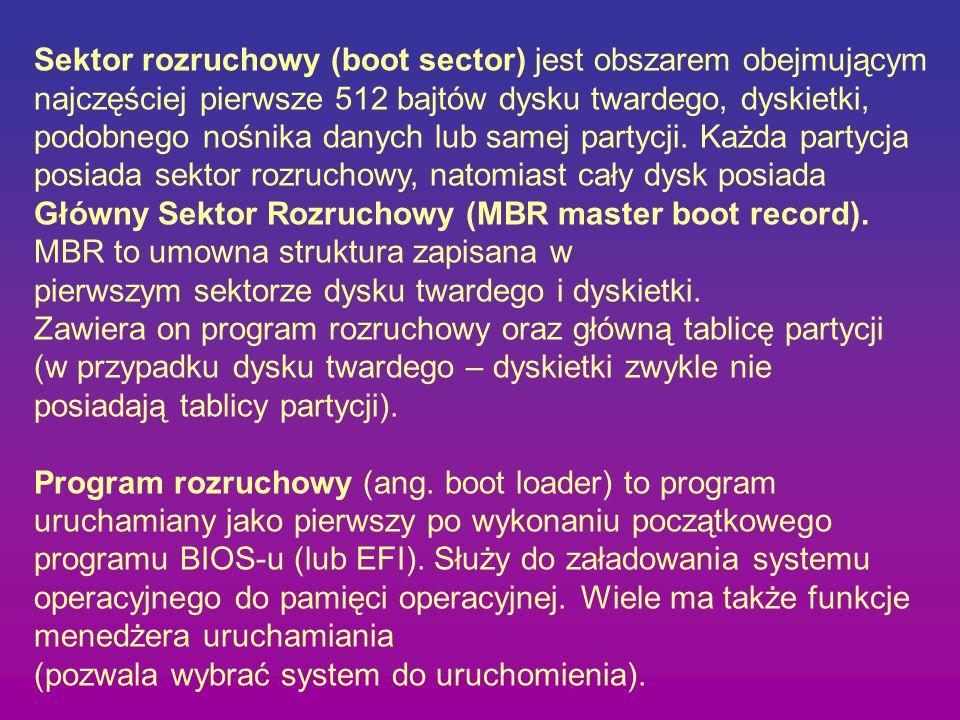 Sektor rozruchowy (boot sector) jest obszarem obejmującym najczęściej pierwsze 512 bajtów dysku twardego, dyskietki, podobnego nośnika danych lub same