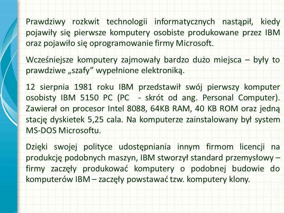 Prawdziwy rozkwit technologii informatycznych nastąpił, kiedy pojawiły się pierwsze komputery osobiste produkowane przez IBM oraz pojawiło się oprogra