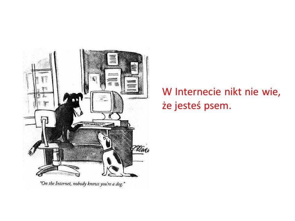 W Internecie nikt nie wie, że jesteś psem.