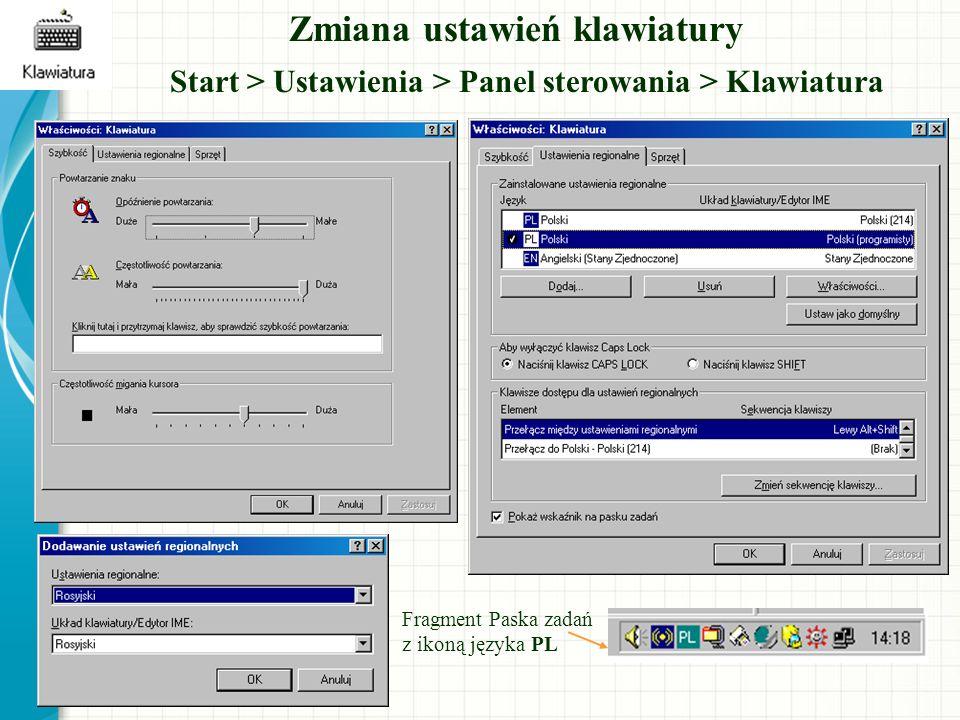 Zmiana ustawień klawiatury Start > Ustawienia > Panel sterowania > Klawiatura Fragment Paska zadań z ikoną języka PL