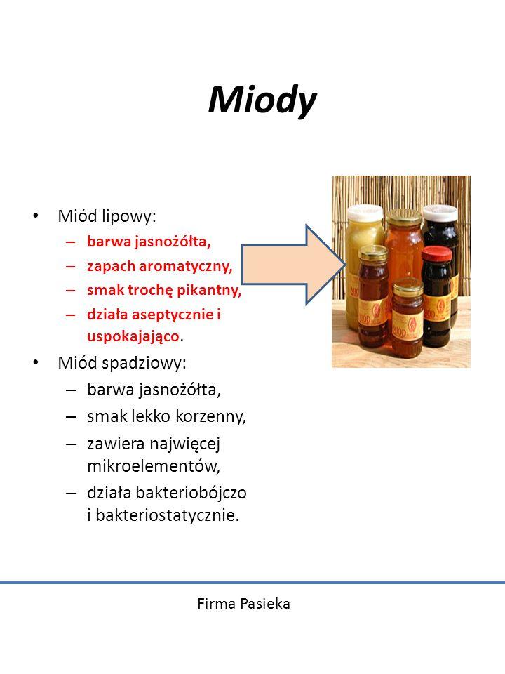 Miody Miód lipowy: – barwa jasnożółta, – zapach aromatyczny, – smak trochę pikantny, – działa aseptycznie i uspokajająco. Miód spadziowy: – barwa jasn