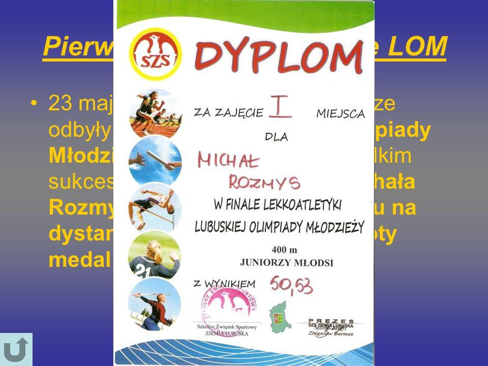 Pierwsze miejsce w Finale LOM 23 maja 2012 roku w Zielonej Górze odbyły się Finały Lubuskiej Olimpiady Młodzieży w Lekkoatletyce. Wielkim sukcesem zak
