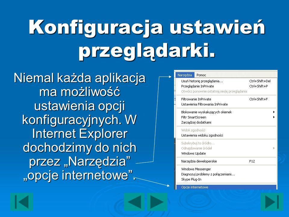 Konfiguracja ustawień przeglądarki. Niemal każda aplikacja ma możliwość ustawienia opcji konfiguracyjnych. W Internet Explorer dochodzimy do nich prze