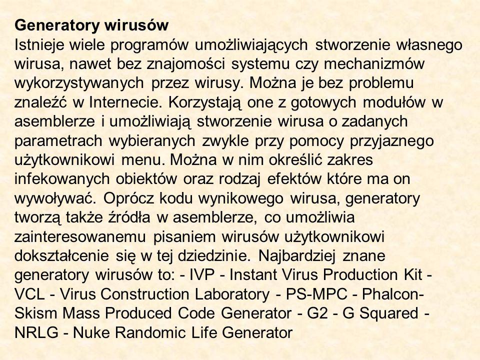 Wirusy Obok powyżej opisanych rodzajów wirusów, istnieje szereg programów które często uważane są za wirusy, lecz nimi nie są, gdyż ich sposób działania jest niezgodny z definicją wirusa.