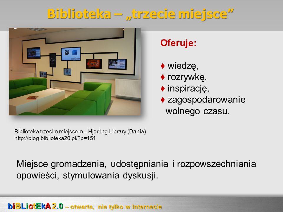 Biblioteka – trzecie miejsce Biblioteka trzecim miejscem – Hjorring Library (Dania) http://blog.biblioteka20.pl/?p=151 Oferuje: wiedzę, rozrywkę, insp