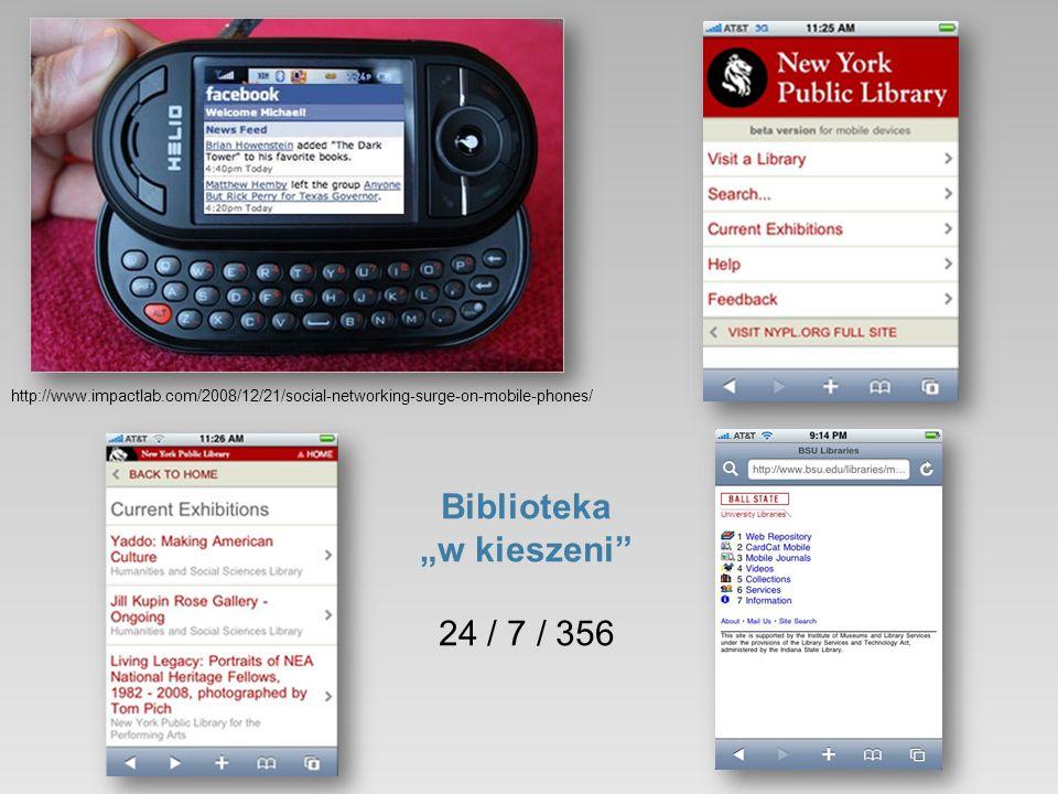 http://www.impactlab.com/2008/12/21/social-networking-surge-on-mobile-phones/ Biblioteka w kieszeni 24 / 7 / 356