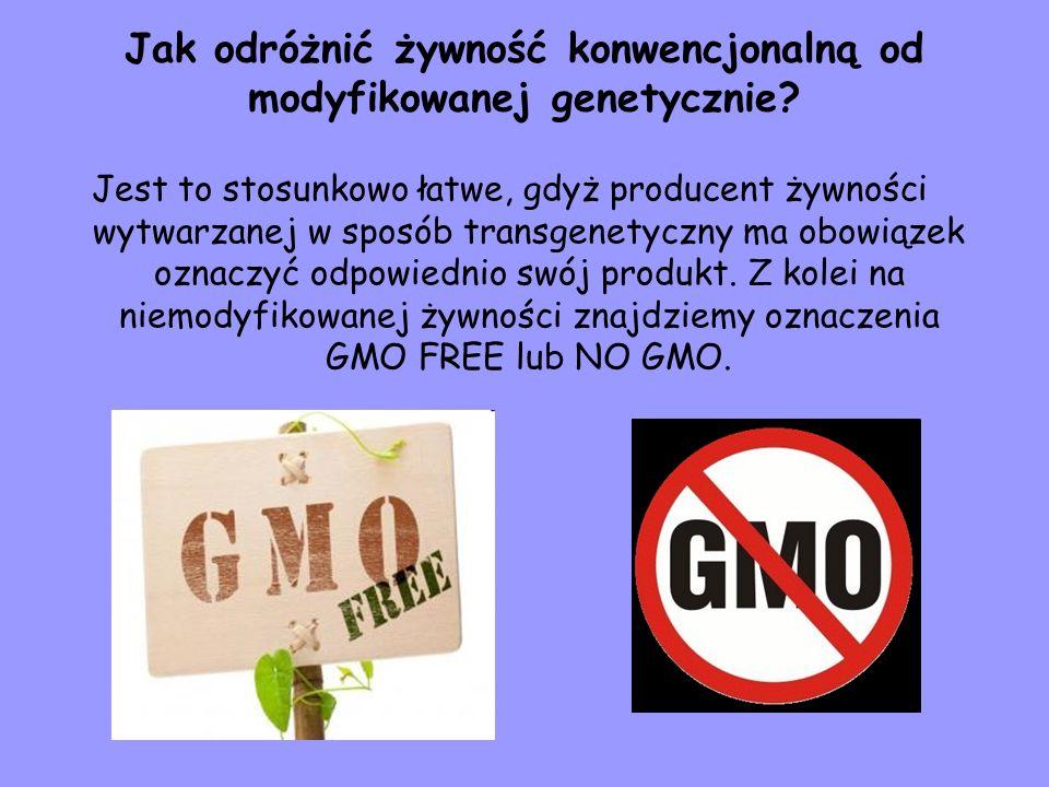 Jak odróżnić żywność konwencjonalną od modyfikowanej genetycznie? Jest to stosunkowo łatwe, gdyż producent żywności wytwarzanej w sposób transgenetycz