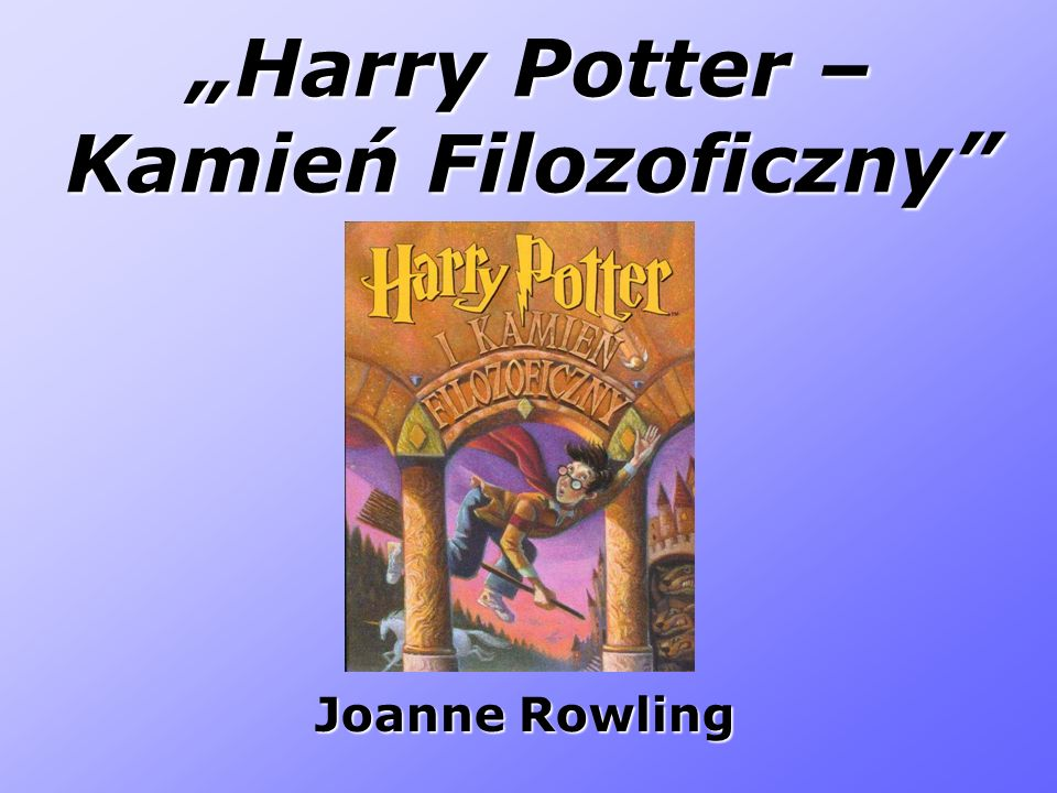 Harry Potter – Kamień Filozoficzny Joanne Rowling