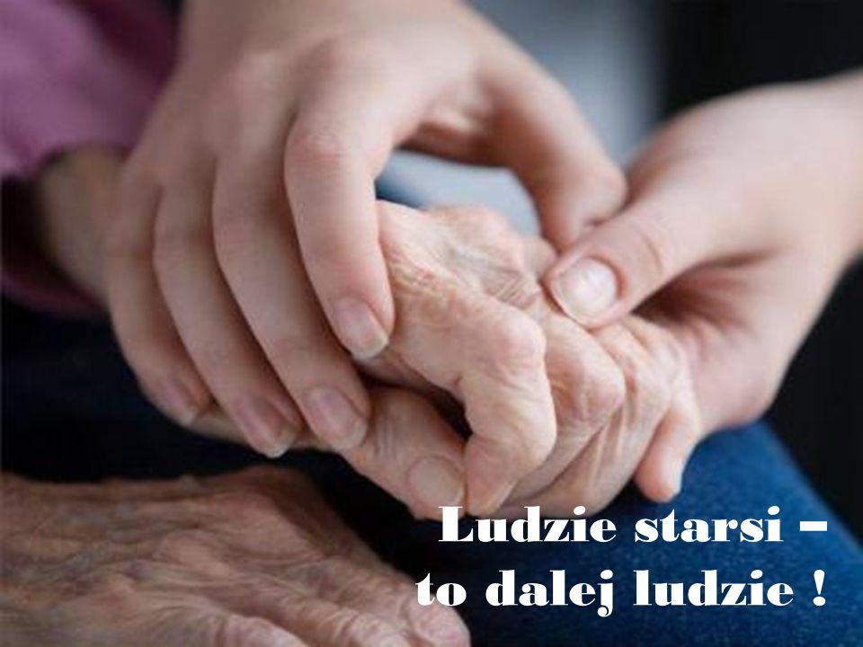 Ludzie starsi – to dalej ludzie !