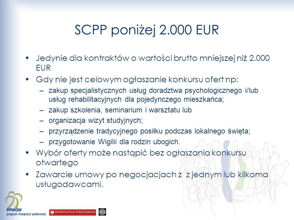 SCPP poniżej 2.000 EUR Jedynie dla kontraktów o wartości brutto mniejszej niż 2.000 EUR Gdy nie jest celowym ogłaszanie konkursu ofert np: –zakup spec