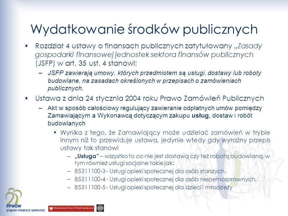 Wydatkowanie środków publicznych Rozdział 4 ustawy o finansach publicznych zatytułowany Zasady gospodarki finansowej jednostek sektora finansów public